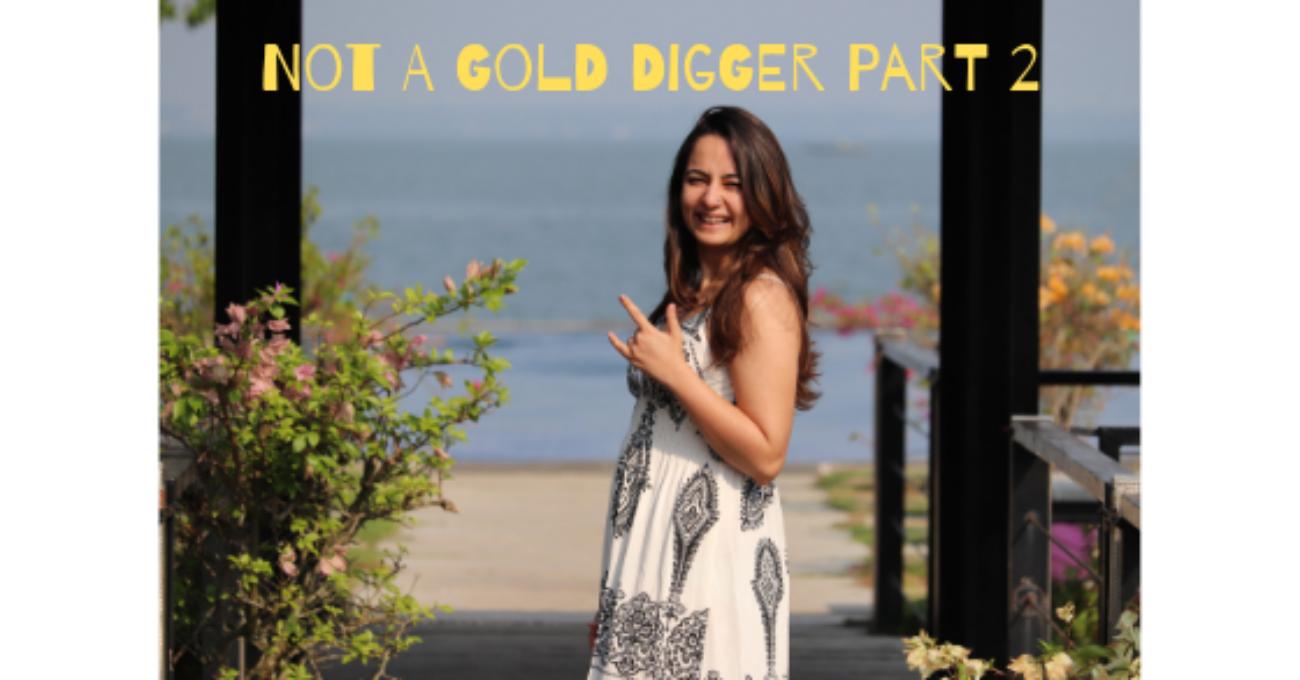 Not A Gold Digger Part I (1)